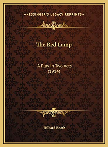 9781169595439: The Red Lamp: A Play In Two Acts (1914)