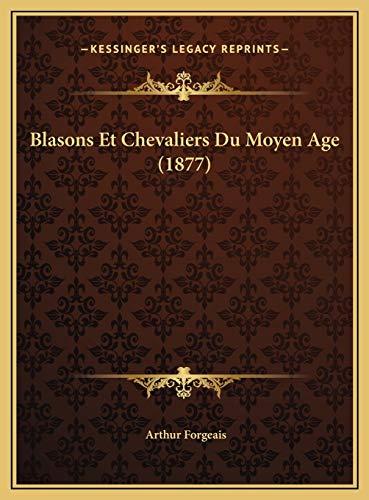 9781169595910: Blasons Et Chevaliers Du Moyen Age (1877) (French Edition)