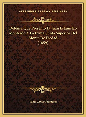9781169596016: Defensa Que Presento D. Juan Estanislao Monterde a la Exma. Junta Superior del Monte de Piedad (1859)