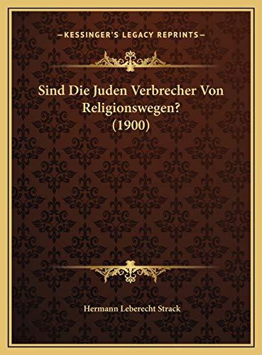 9781169597532: Sind Die Juden Verbrecher Von Religionswegen? (1900) (German Edition)