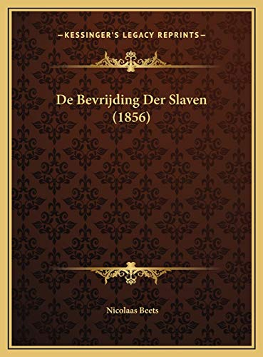 9781169600973: De Bevrijding Der Slaven (1856) (Dutch Edition)