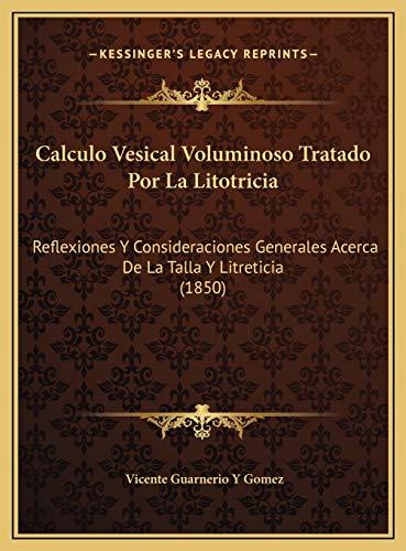 9781169601512: Calculo Vesical Voluminoso Tratado Por La Litotricia: Reflexiones y Consideraciones Generales Acerca de La Talla y Litreticia (1850)