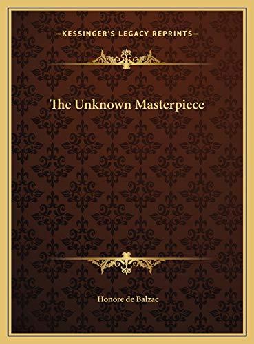 9781169603912: The Unknown Masterpiece
