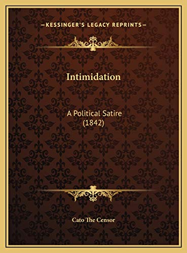 9781169604759: Intimidation: A Political Satire (1842)