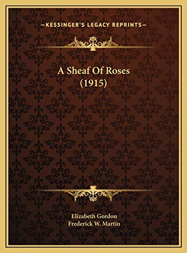 9781169609471: A Sheaf Of Roses (1915)