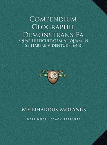 Compendium Geographie Demonstrans Ea: Quae Difficultatem Aliquam