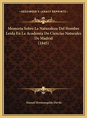 9781169614345: Memoria Sobre La Naturaleza del Hombre Leida En La Academia de Ciencias Naturales de Madrid (1845)