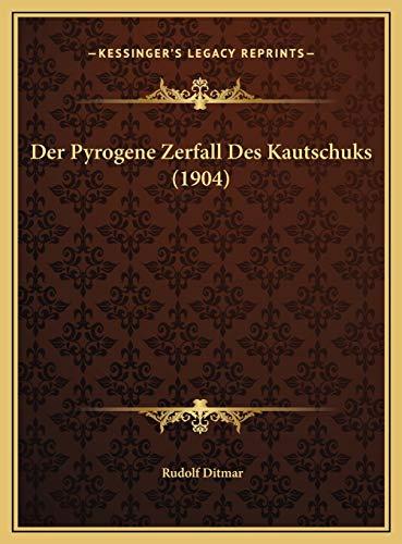9781169616295: Der Pyrogene Zerfall Des Kautschuks (1904)