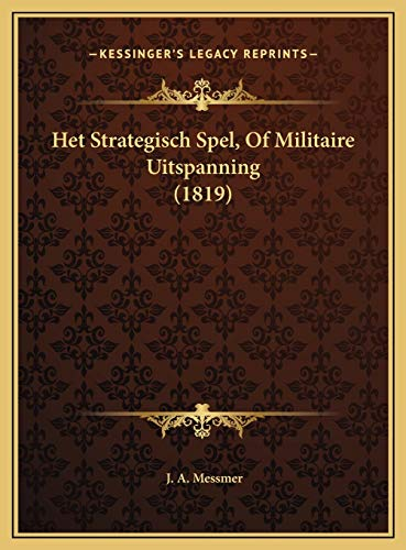 9781169618718: Het Strategisch Spel, Of Militaire Uitspanning (1819) (Dutch Edition)