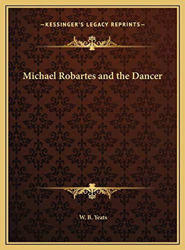 9781169618893: Michael Robartes and the Dancer