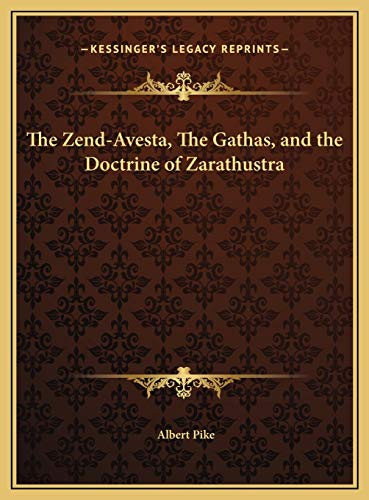 9781169618923: The Zend-Avesta, The Gathas, and the Doctrine of Zarathustra