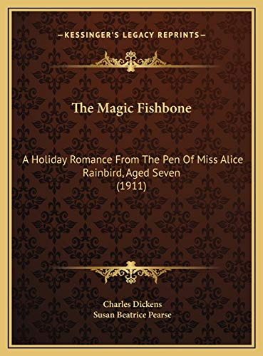 9781169619463: The Magic Fishbone: A Holiday Romance From The Pen Of Miss Alice Rainbird, Aged Seven (1911)