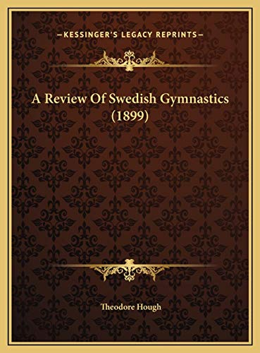 9781169619623: A Review Of Swedish Gymnastics (1899)