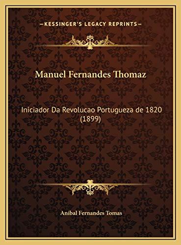 9781169621770: Manuel Fernandes Thomaz: Iniciador Da Revolucao Portugueza de 1820 (1899) (Portuguese Edition)