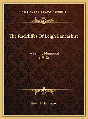 The Radcliffes Of Leigh Lancashire: A Family
