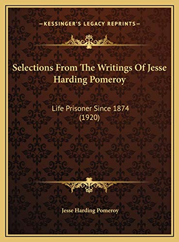 9781169622630: Selections From The Writings Of Jesse Harding Pomeroy: Life Prisoner Since 1874 (1920)