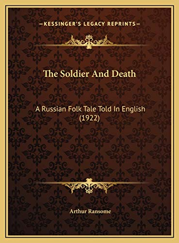 9781169623637: The Soldier And Death: A Russian Folk Tale Told In English (1922)