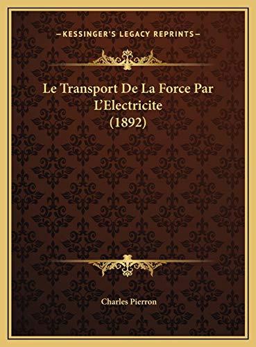 9781169625938: Le Transport De La Force Par L'Electricite (1892) (French Edition)