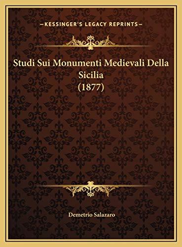 9781169626027: Studi Sui Monumenti Medievali Della Sicilia (1877) (Italian Edition)