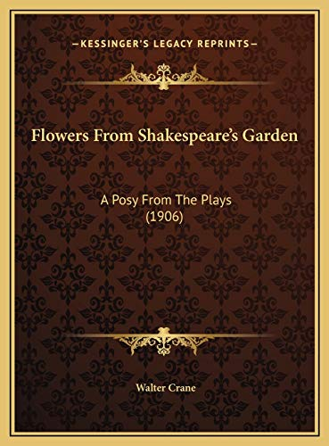 9781169626102: Flowers From Shakespeare's Garden: A Posy From The Plays (1906)