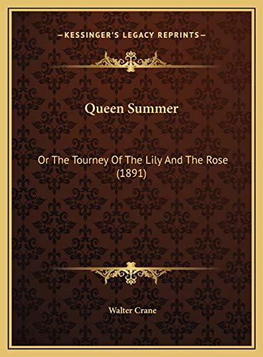 9781169626515: Queen Summer: Or the Tourney of the Lily and the Rose (1891)