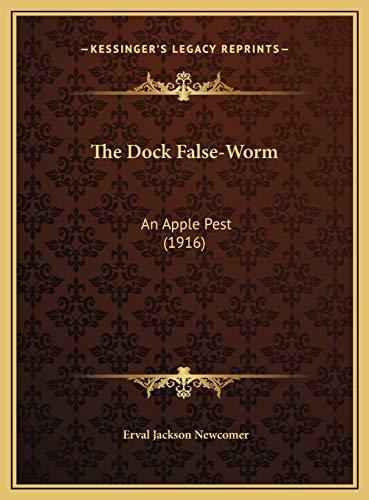 9781169627093: The Dock False-Worm: An Apple Pest (1916)