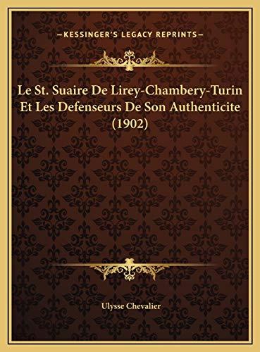 9781169628472: Le St. Suaire De Lirey-Chambery-Turin Et Les Defenseurs De Son Authenticite (1902) (French Edition)