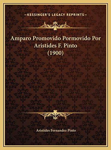 9781169631700: Amparo Promovido Pormovido Por Aristides F. Pinto (1900)