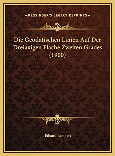 9781169633254: Die Geodatischen Linien Auf Der Dreiaxigen Flache Zweiten Grades (1900) (German Edition)