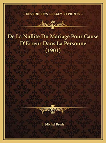 9781169633735: De La Nullite Du Mariage Pour Cause D'Erreur Dans La Personne (1901) (French Edition)