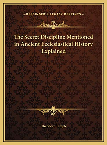 9781169634190: The Secret Discipline Mentioned in Ancient Ecclesiastical History Explained