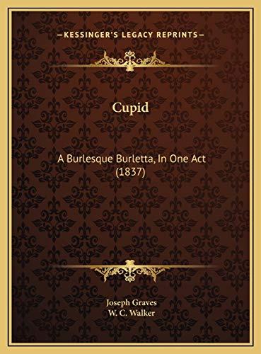 9781169637504: Cupid: A Burlesque Burletta, In One Act (1837)