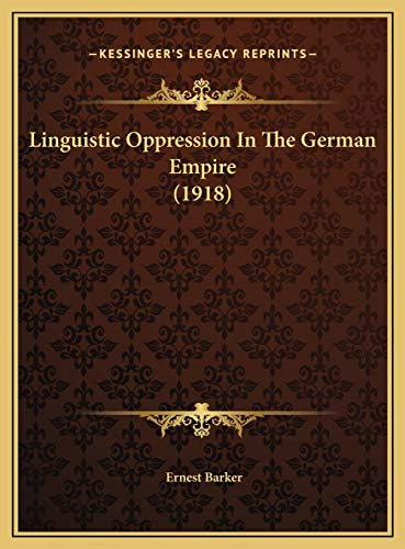 9781169637719: Linguistic Oppression In The German Empire (1918)