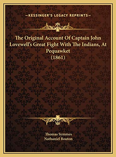 9781169638761: The Original Account Of Captain John Lovewell's Great Fight With The Indians, At Pequawket (1861)