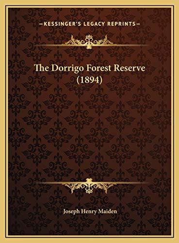 9781169639799: The Dorrigo Forest Reserve (1894)