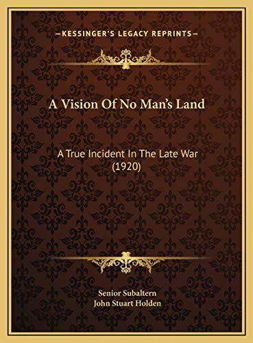 9781169642348: A Vision Of No Man's Land: A True Incident In The Late War (1920)