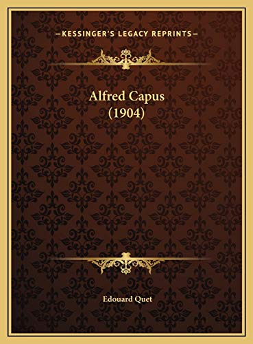 9781169642461: Alfred Capus (1904) (French Edition)