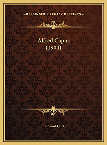 9781169642461: Alfred Capus (1904)