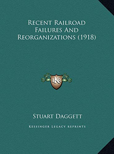 9781169645158: Recent Railroad Failures And Reorganizations (1918)