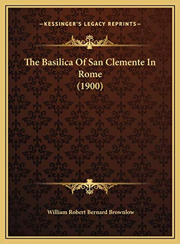 9781169645479: The Basilica Of San Clemente In Rome (1900)