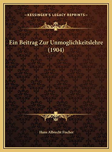 9781169652248: Ein Beitrag Zur Unmoglichkeitslehre (1904)