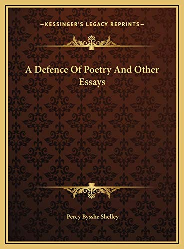 9781169652675: A Defence of Poetry and Other Essays a Defence of Poetry and Other Essays