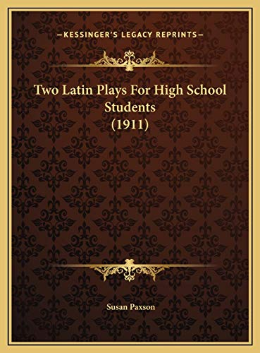 9781169654044: Two Latin Plays For High School Students (1911)