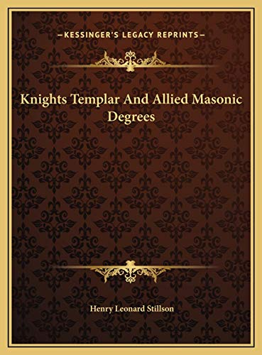 9781169656215: Knights Templar And Allied Masonic Degrees