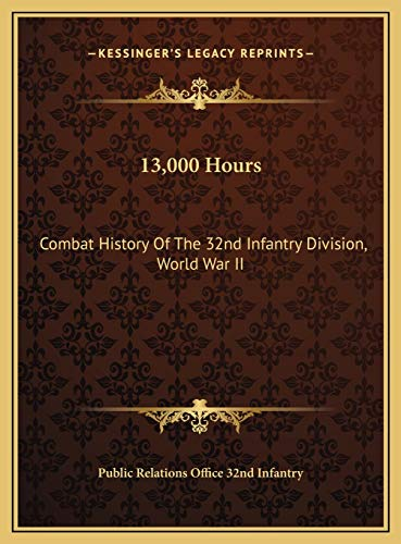9781169656970: 13,000 Hours: Combat History Of The 32nd Infantry Division, World War II