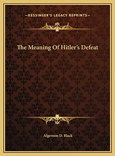 9781169657106: The Meaning Of Hitler's Defeat