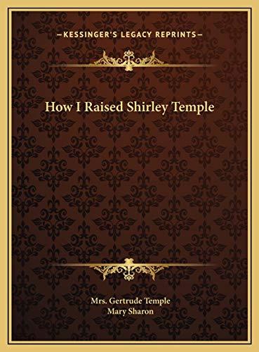 9781169657373: How I Raised Shirley Temple