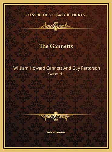 9781169657403: The Gannetts: William Howard Gannett And Guy Patterson Gannett