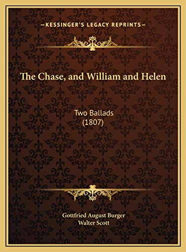 9781169657779: The Chase, and William and Helen: Two Ballads (1807)