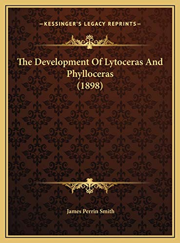 9781169659179: The Development Of Lytoceras And Phylloceras (1898)